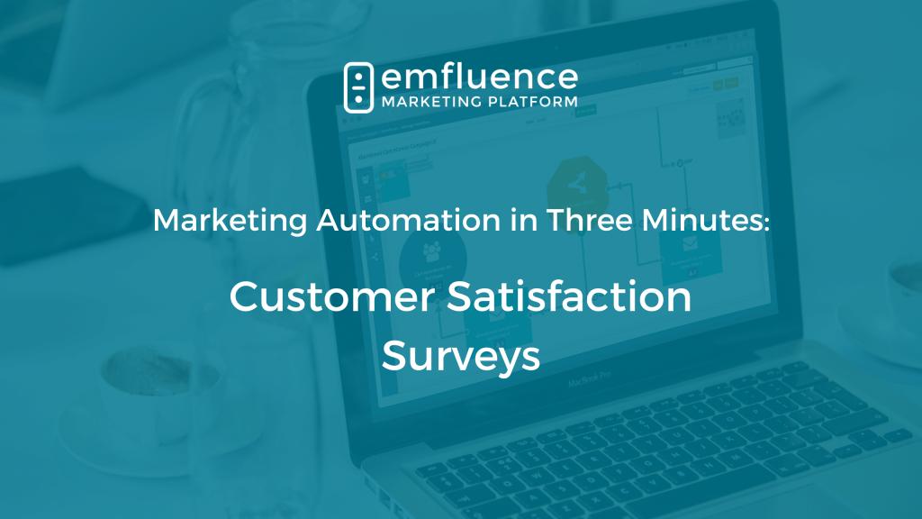 Marketing automation three minutes customer satisfaction surveys